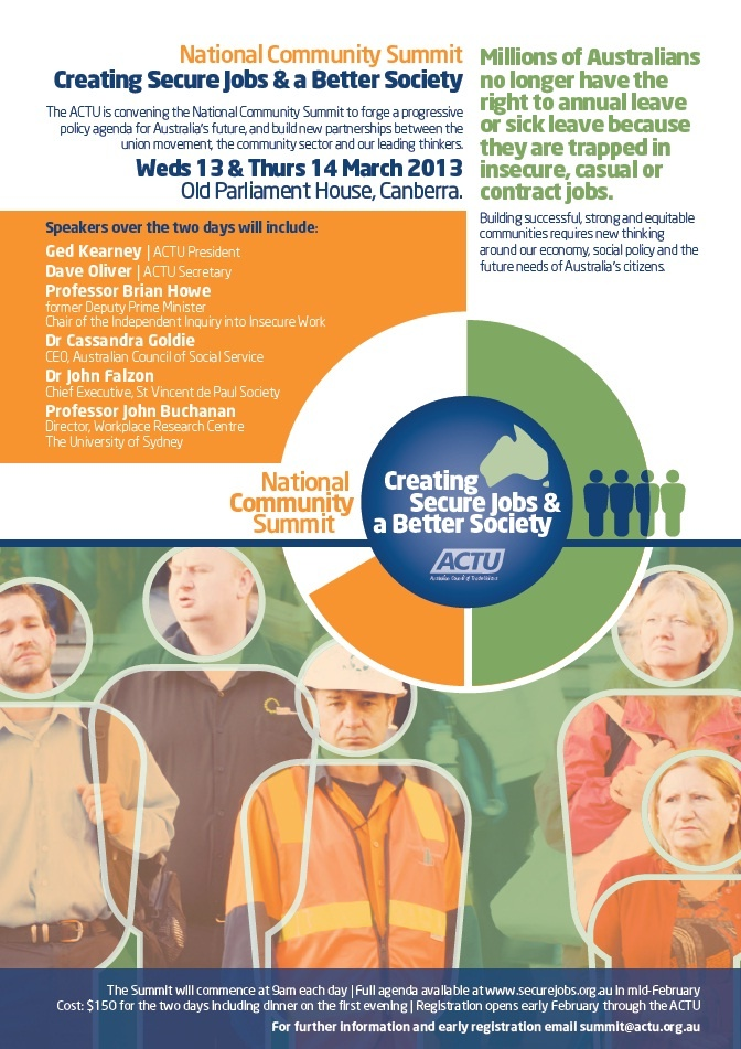 The countdown is on to the National Community Summit: Creating Secure Jobs and a Better Society in Old Parliament House, Canberra, 13-14 March. This summit will bring together unions and civil society to discuss strategies to combat the rise of insecure work and the impact it is having on the community. Check out the agenda and register today. http://www.securejobs.org.au/Home/Campaigns/Creating-Secure-Jobs---a-Better-Society.aspx