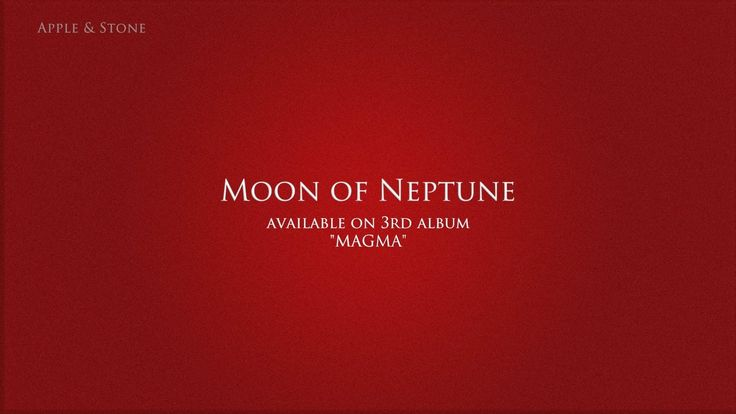 Apple & Stone - MOON OF NEPTUNE (3rd album - Magma) BUY on : Website (Album 10,- USD) - http://www.appleandstone.com