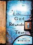 A Life God Rewards for Teens by Bruce Wilkinson (Hardcover) Motivational $6.99 shipped