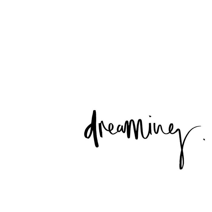 "This simple ""dreaming"" calligraphy uses a whimsical cursive font and an interesting use of white space."