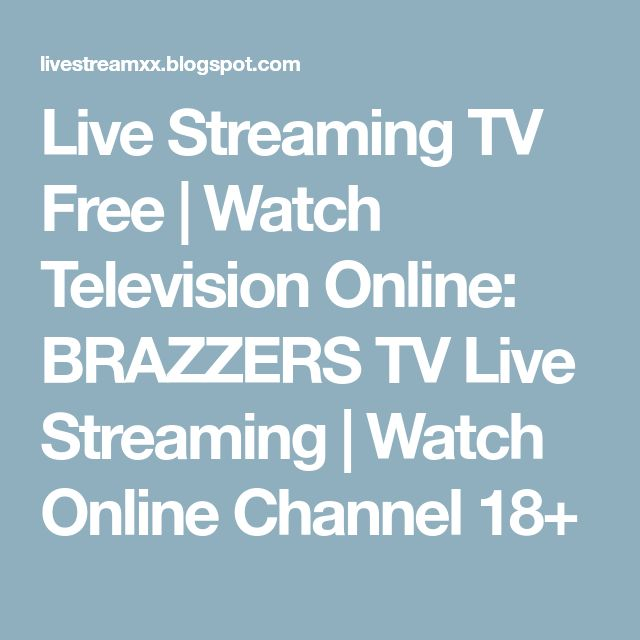 Live Streaming TV Free | Watch Television Online: BRAZZERS TV Live Streaming | Watch Online Channel 18+