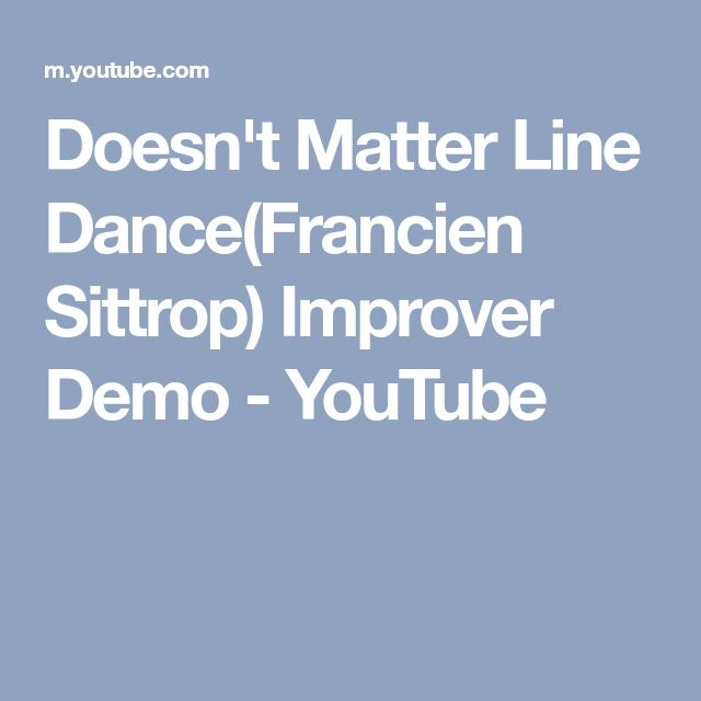 Doesn't Matter Line Dance(Francien Sittrop) Improver Demo - YouTube