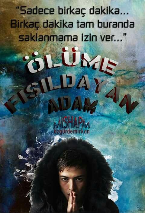 Wattpad Türkiye | Art,  Hikaye: Ölüme Fısıldayan Adam  Yazar: MishaPM  Karakter: Özgür Gencay