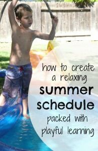 How to create a summer schedule that includes routine and flexibility.