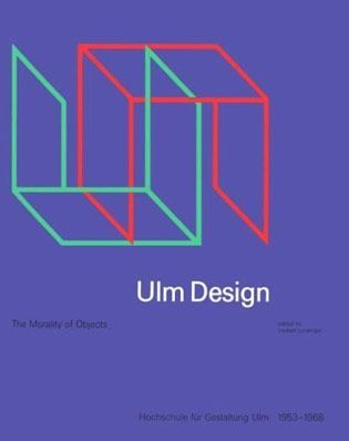 Ulm Design The Morality Of Objects Designspiration