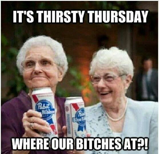 Its Thirsty Thursday quotes memes quote funny quotes days of the week thursday thursday quotes