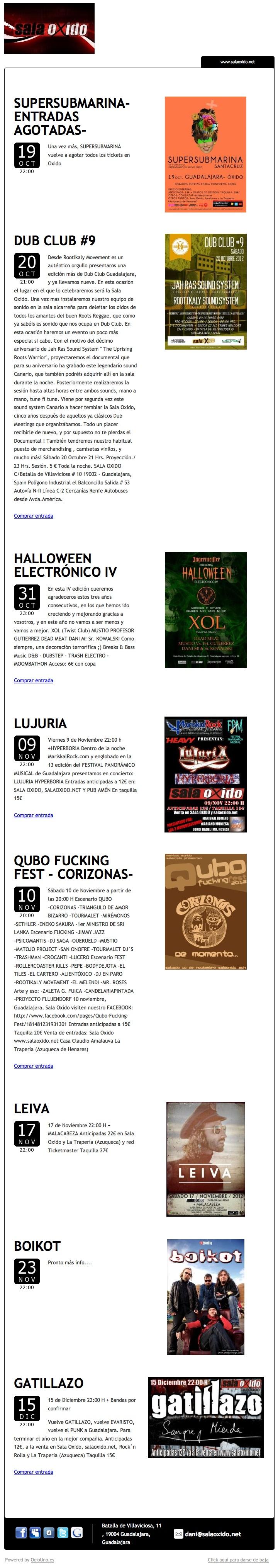 Sala Oxido, Guadalajara, informa de sus próximos conciertos mediante newsletter utilizando OcioUno - y también para la venta de entradas. Más información en: www.ociouno.es.