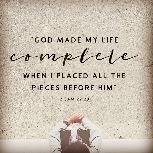 God made my #life complete when I placed all the pieces before Him. ~ 2 Samuel 22:20 #Believe ❤️✡️✝️✡️❤️