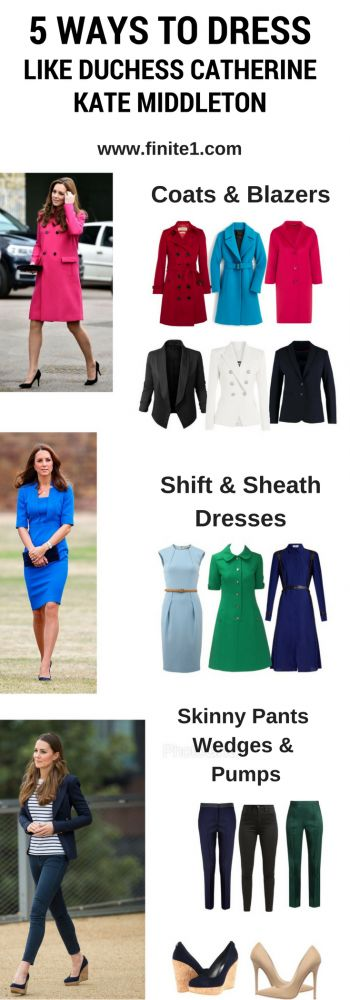 5 Ways to Dress like Kate Middleton. Duchess Catherine Wardrobe. Kate Middleton blazers. Kate Middleton dresses. Kate Middleton shoes. Kate Middleton coats. Kate Middleton jeans. Kate Middleton wedges. Kate Middleton Pumps. How to dress like Kate Middleton. Kate Middleton Fashion. Kate Middleton style.