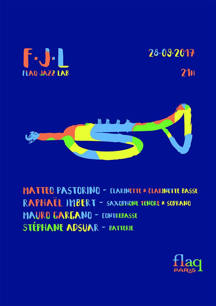 Un jeudi par mois, le clarinettiste Matteo Pastorino nous fera découvrir un projet different : des musiciens de passage, des rencontres inédites, des jam-session et un grand amour pour la bonne musique. Tout cela à La Flaq, ne le ratez pas !  28 septembre 2017 21h Entrée libre  PASTORINO/IMBERT/GARGANO/ADSUAR