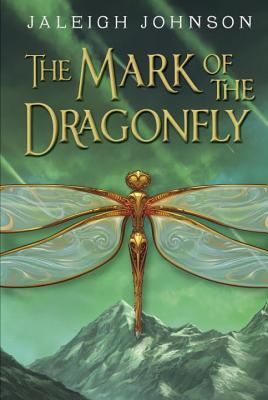 Mark of the Dragonfly by Jaleigh Johnson - Review by Katherine Sokolowski