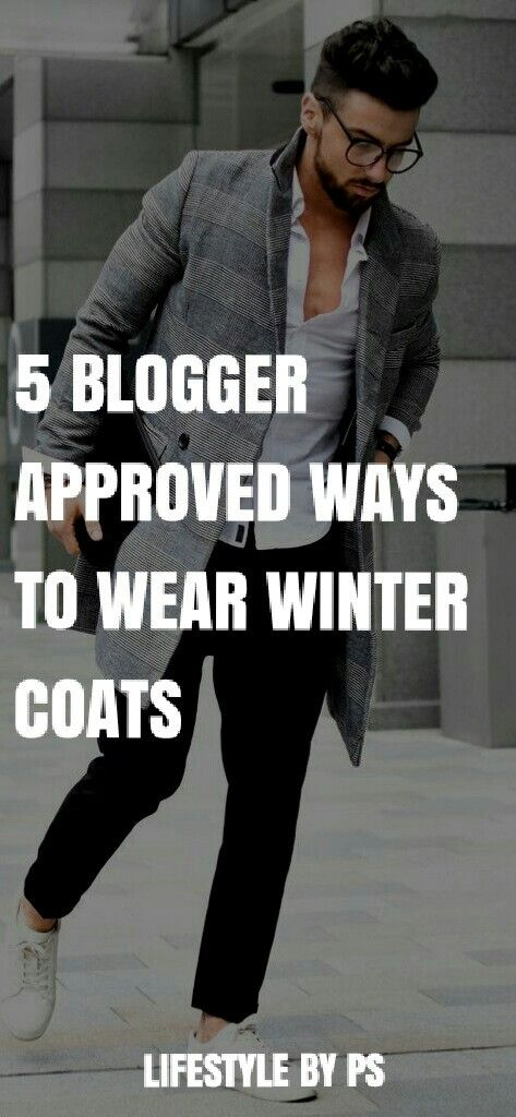 How to wear winter coats for men.