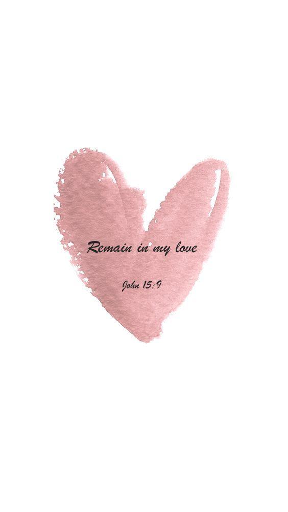 John 15:9 ~ Remain in my love