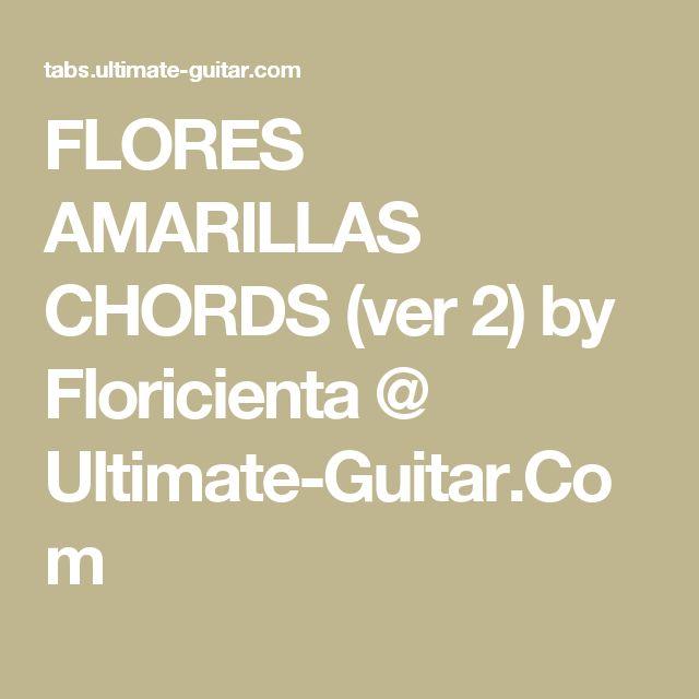 FLORES AMARILLAS CHORDS (ver 2) by Floricienta @ Ultimate-Guitar.Com