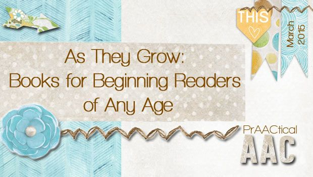 As They Grow: Books for Beginning Readers of Any Age