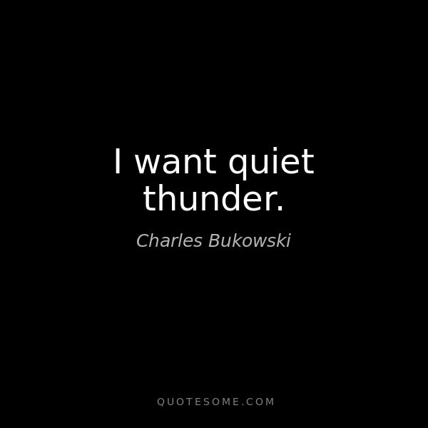 Charles Bukowski, from The Pleasures Of The Damned