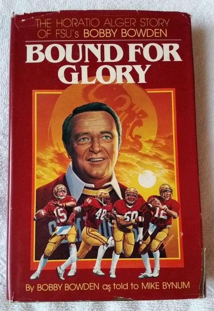 Bound For Glory by Bobby Bowden (Florida State) & Mike Bynum (1980 HC/DJ 1st Ed) #BobbyBowden #Noles #FloridaState