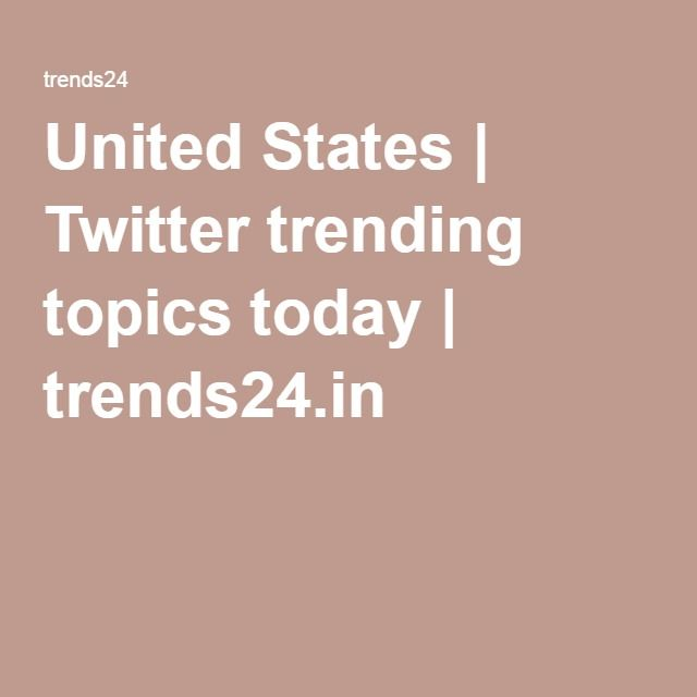 United States | Twitter trending topics today | trends24.in