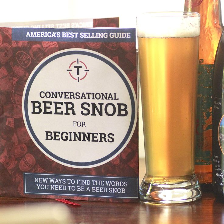 HOW TO TALK LIKE A BEER SNOB: A BEGINNER'S GUIDE. A tongue-in-cheek guide to craft beer snobbery ;)