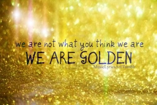 """Mika - """"We Are Golden"""" ... lol my favorite song in like fourth grade but its still amazing!"""