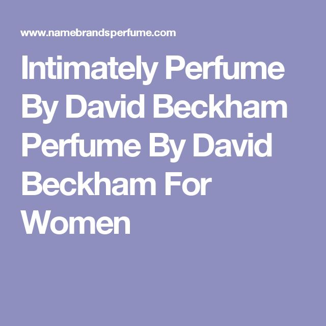 Intimately Perfume By David Beckham Perfume By David Beckham For Women
