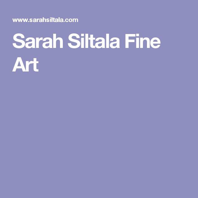 Sarah Siltala Fine Art