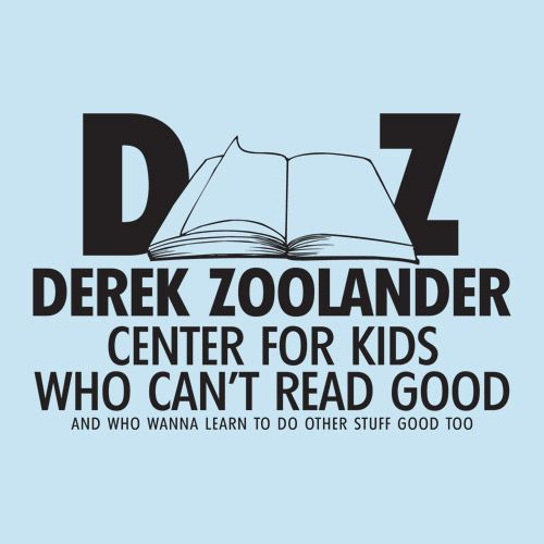 The Derek Zoolander Center For Kids Who Can't Read Good