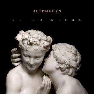 """Escucha y descarga el nuevo disco de Automatics """"Ruido Negro"""""""