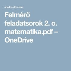 Felmérő feladatsorok 2. o. matematika.pdf – OneDrive