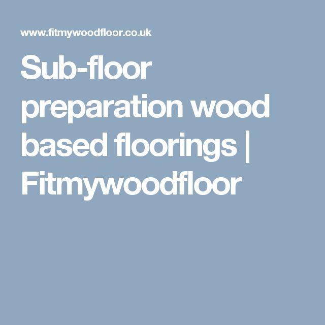Sub-floor preparation wood based floorings | Fitmywoodfloor