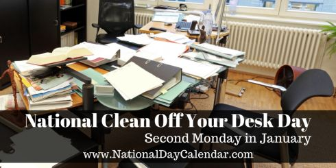 National Clean Off Your Desk Day - Second Monday in January