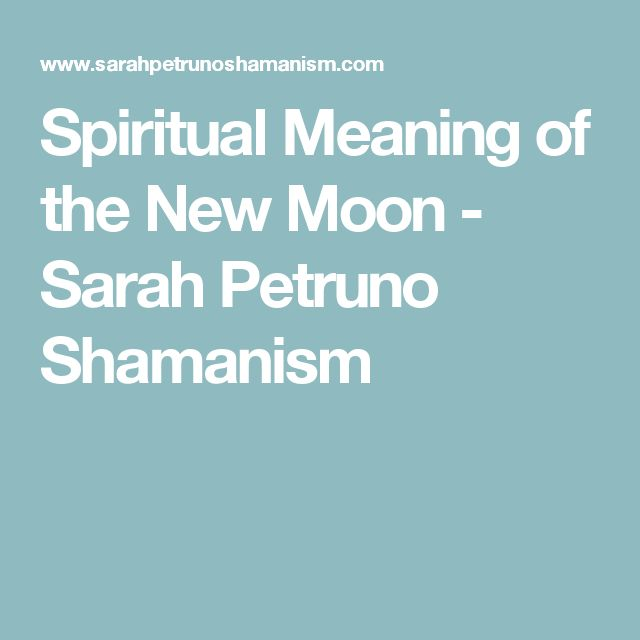 Spiritual Meaning of the New Moon - Sarah Petruno Shamanism
