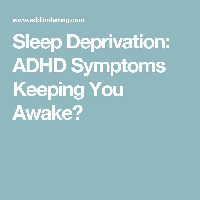 Sleep Deprivation: ADHD Symptoms Keeping You Awake?
