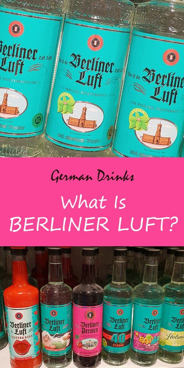 Berliner Luft Is A Hugely Popular Peppermint Liqueur From Eastern Germany Today It Is A Crucial Drink In Berlin S World Famous Peppermint Drinks Germany Food