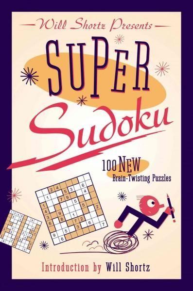 Will Shortz Presents Super Sudoku