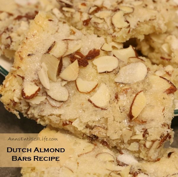 Dutch Almond Bars Recipe; Sweet and creamy butter, plus tasty almond goodness make for a rich and delicious Dutch Almond Bars Recipe.  http://www.annsentitledlife.com/recipes/dutch-almond-bars-recipe/