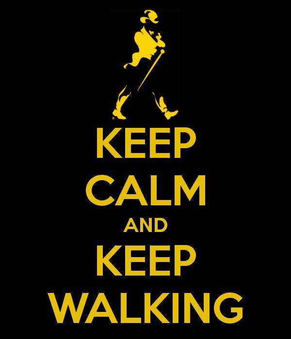 ...and keep walking (Johnnie Walker!).