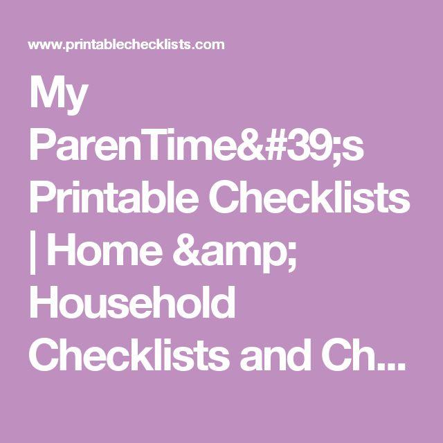My ParenTime's Printable Checklists | Home & Household Checklists and Charts: Home & Household