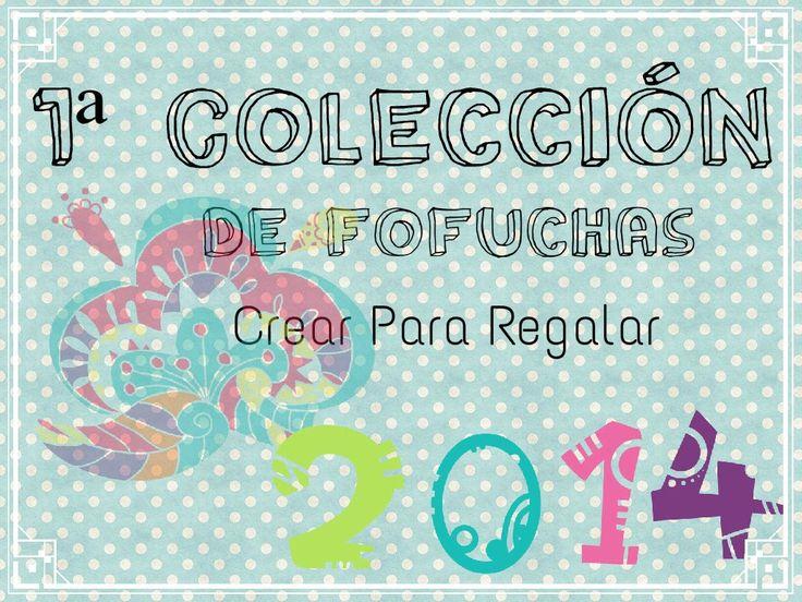 Primera Colección de Fofuchas 2014