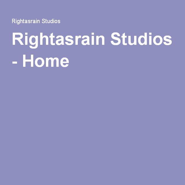 My website: Rightasrain Studios