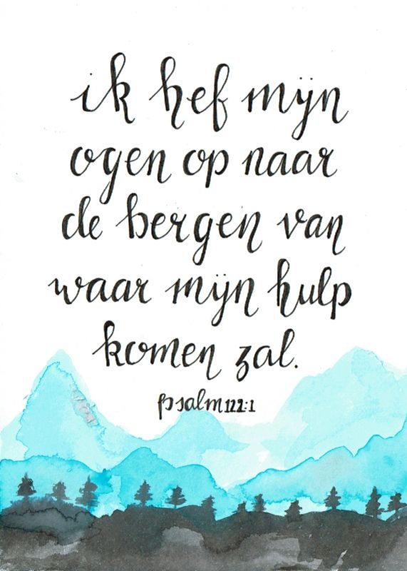 Psalm 121:1 - Nederlands (Ik hef mij ogen op naar de bergen...)