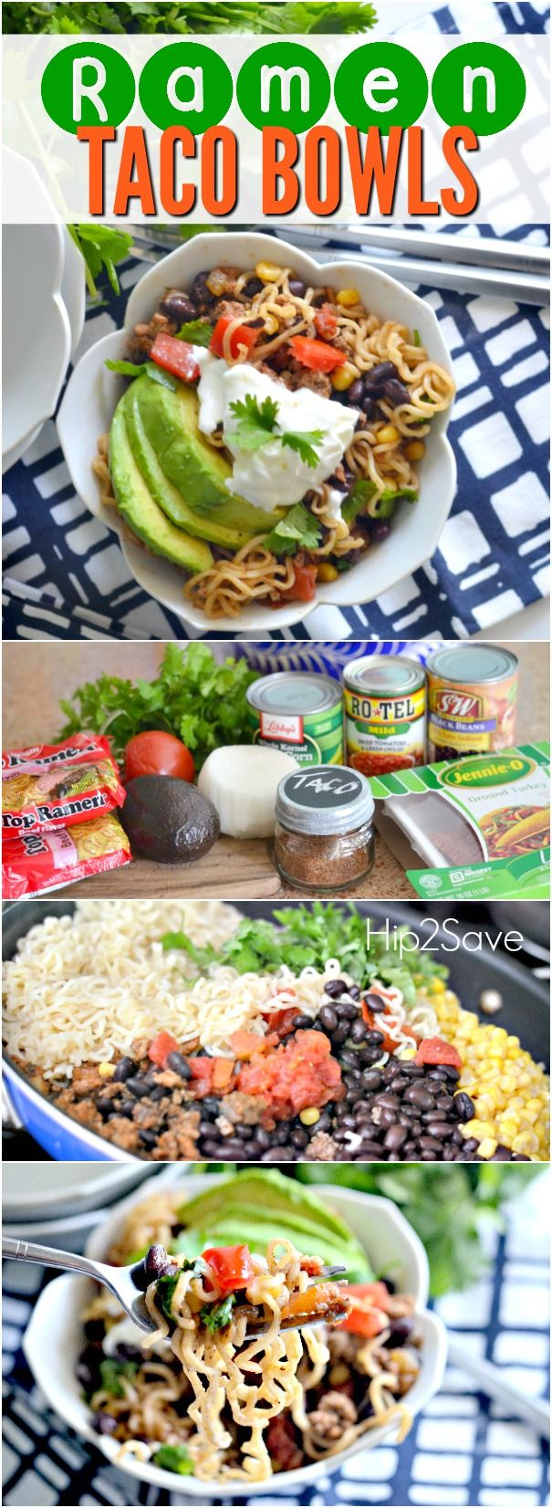 Ramen Noodle Taco Bowls! Ingredients: 1 pound Ground Beef or Ground Turkey 1/2 White Onion, chopped 3 Tablespoons Taco Seasoning (Try Our Homemade Taco Seasoning Recipe) 2 packages Top Ramen, discard seasoning 1-11oz. can whole kernel corn, drained 1-15 oz. can black beans, drained 1-10 oz. can Rotel tomatoes Handful Chopped Cilantro Garnish: avocado, tomato, salsa and sour cream