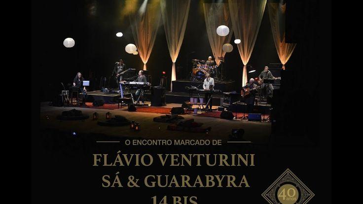 """Flávio Venturini, Sá & Guarabyra e 14 Bis no show """"Encontro Marcado"""""""