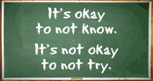 It's okay to not know.