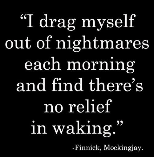I have nightmares every single night. My husband has to shake me awake as I scream and cry.
