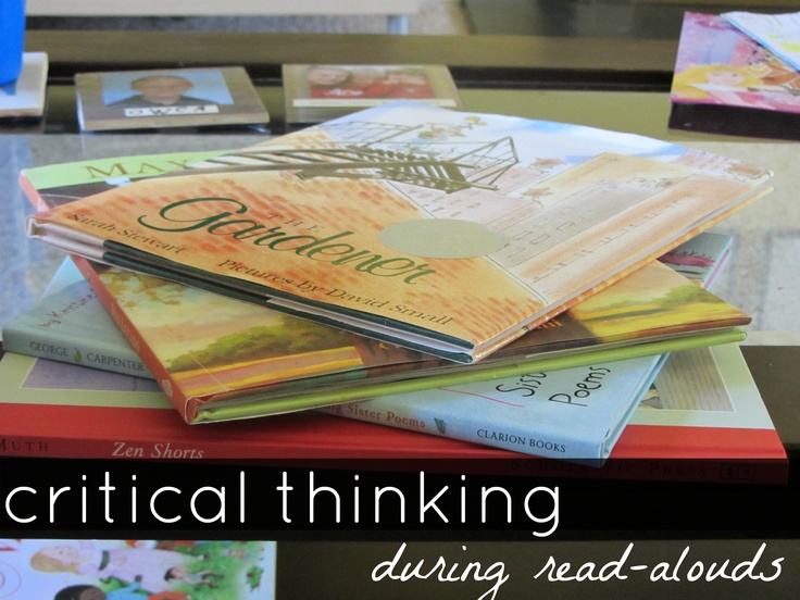 learning during read-alouds: critical thinking--how everyone can encourage it at home or in the classroom #weteach