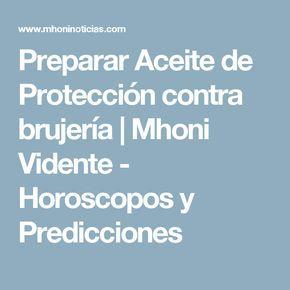 Preparar Aceite de Protección contra brujería | Mhoni Vidente - Horoscopos y Predicciones