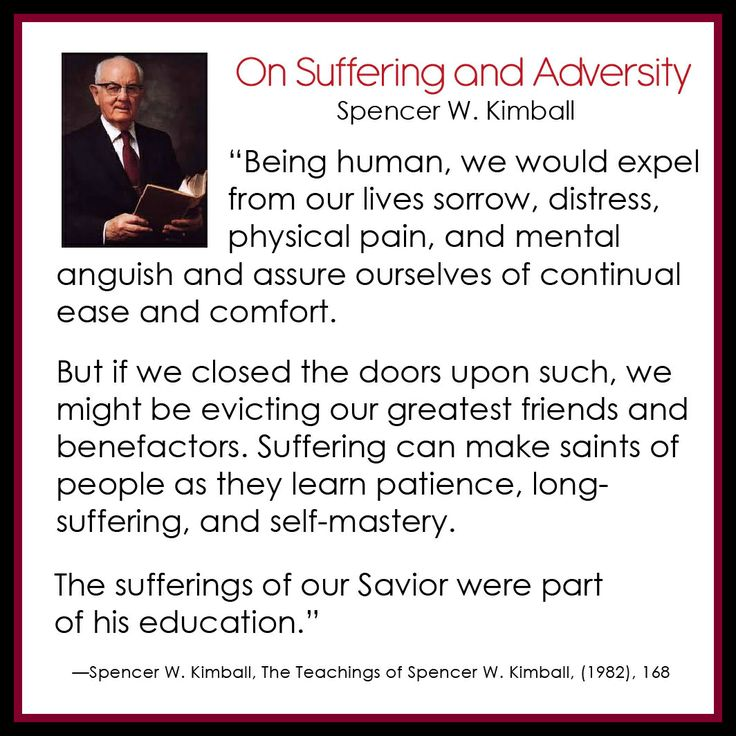 On Suffering and Adversity - Spencer W. Kimball