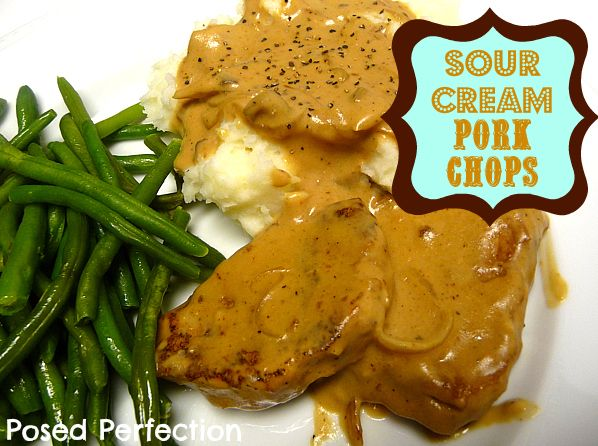 Posed Perfection: Sour Cream Pork Chops - these were so good!!!  Super easy too.  Used cream of onion instead.