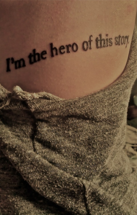 I'm the hero of this story. -Yes, be your own hero!